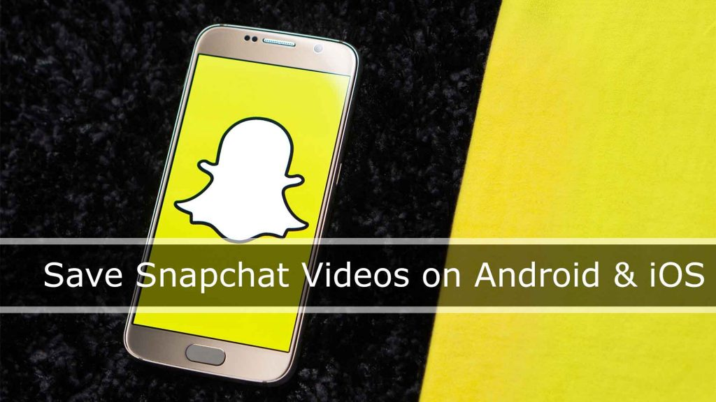 Best Apps to Save Snapchat Videos on Android & iOS