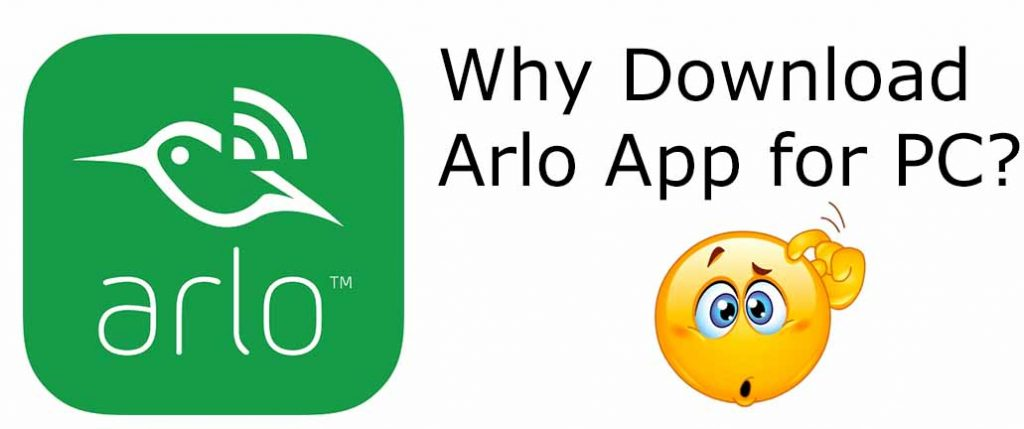 Why Download Arlo App for PC